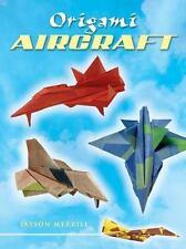 Origami Aircraft (Dover Origami Papercraft)