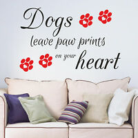 Dogs Leave Paw Prints on Your Heart Wall Sticker Words Vinyl Wall Decal Decor