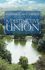 NEW Marriage and Family: A distinctive union by Janet Akinola