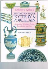 Collector's Guide to Buying Antique Pottery Porcelain, Rachael Feild (Hardback)