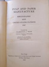 Pulp and Paper Manufacture Bibliography US Patents 1947 Clarence J West HC S4