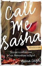 Call Me Sasha: Secret Confessions of an Australian Callgirl (Paperback or Softba