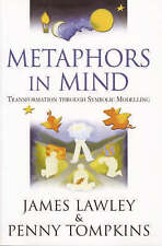 Metaphors in Mind: Transformation Through Symbolic Modelling by Penny Lee Tompki