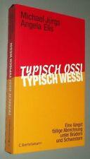 typisch OSSI typisch WESSI 2005 von Michael JÜRGS und Angela ELIS