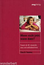 *- Wenn nicht JETZT, wann DANN? - Frauen ab 40:...- Tina B. TESSINA  tb (2002)