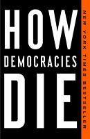 HOW DEMOCRACIES DIE (1524762946)