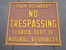 Vintage FLORIDA PARK BOUNDARY NO TRESPASSING Metal Sign Embossed Hunting Fishing