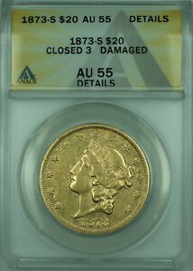 1873-S Closed 3 Liberty $20 Double Eagle Gold Coin ANACS AU-55 Details