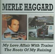 Merle Haggard and The Strangers-my Love Affair With Trains/the Roots of My