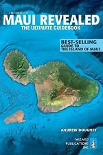 Maui Revealed : The Ultimate Guidebook by Andrew Doughty (2015, Paperback,...