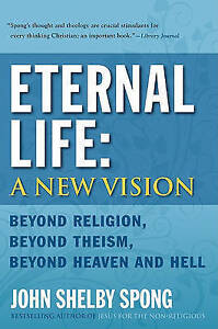 Eternal Life: A New Vision, Excellent, John Shelby Spong Book