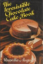 The Irresistible Chocolate Cake Book Pamella Asquith Chocolate Cake Recipes &