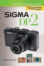 Magic Lantern Camera Guide for Sigma DP2 by Jason Schneider FREE SHIPPING!!!