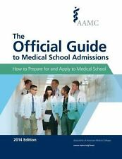The Official Guide to Medical School Admissions 2014: How to Prepare for and App