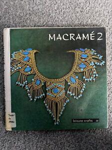 Macrame 2 (Leisure Crafts 36) Vintage Rare Book by Kit Pyman (Paperback, 1973)