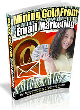 MINING GOLD FROM EMAIL MARKETING PDF EBOOK FREE SHIPPING RESALE RIGHTS