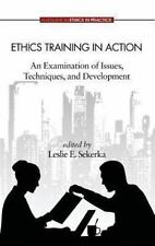 Ethics Training in Action : An Examination of Issues, Techniques, and...