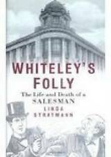 Whiteley's Folly: The Life and Death of a Salesman,Linda Stratmann,New Book mon0