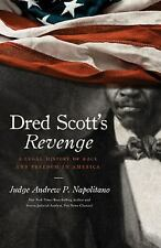 Dred Scott's Revenge: A Legal History of Race and Freedom in America
