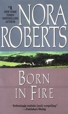 Born in Fire by Nora Roberts *PB*   GREAT!!