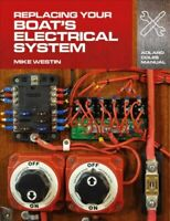Replacing Your Boat's Electrical System, Paperback by Westin, Mike, Brand New...