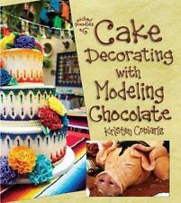 Cake Decorating with Modeling Chocolate: Book 1 in the Wicked Goodies Series (Pa