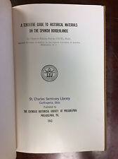 HISTORICAL MATERIALS ON SPANISH BORDERLANDS By Francis B. Steck - 1943