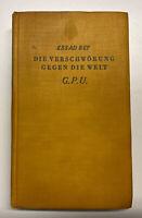Essad Bey Die Verschwörung gegen die Welt G.P.U 1.-10. Tausend 1932