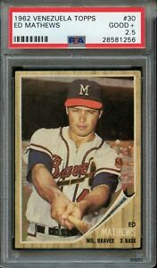 1962 Venezuela Topps Baseball Card #30 Eddie Mathews Braves HOF PSA 2.5