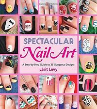 Spectacular Nail Art by Larit Levy   Paperback Book   9781623540258   NEW