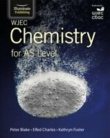 WJEC Chemistry for AS Level: Student Book by Peter Blake 9781908682543