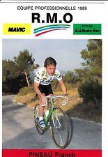 CYCLISME carte cycliste FRANCK PINEAU équipe R.M.O libéria mavic 1989