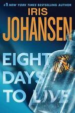 Eight Days to Live by Iris Johansen L-NW  HC/DJ COMBINE&SAVE