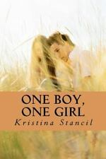 One Boy, One Girl by Kristina Stancil (2011, Paperback)