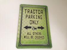 Tractor parking only -  Blechschild 20x30 cm Traktor Trecker Parkplatz Garage 18