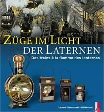 Fachbuch Züge im Licht der Laternen, Zugleuchten, Zuglaternen, sehr interessant