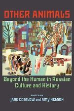 Other Animals : Beyond the Human in Russian Culture and History