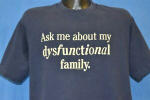 vintage 80s ASK ME ABOUT MY DYSFUNCTIONAL FAMILY FUNNY BLUE t-shirt LARGE L