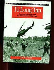 br -TO LONG TAN - The Australian Army and the Vietnam War 1950-66.,McNeill HBdj