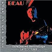 Beau - Edge Of The Dark: Unreleased Recordings 1972-1985 (2009)  CD  NEW/SEALED