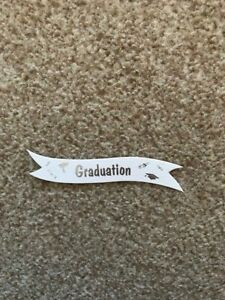 10 X GRADUATION CARD MAKING BANNERS,TOPPERS,EMBELLISHMENTS,CRAFTING.