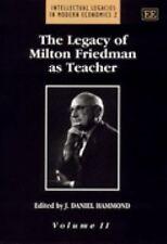 The Legacy of Milton Friedman As Teacher (Intellectual Legacies in Mod-ExLibrary