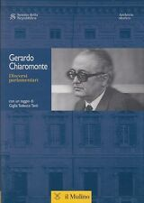 CHIARAMONTE GERARDO DISCORSI PARLAMENTARI 2004 CON SAGGIO DI GIGLIA TEDESCO TATÓ