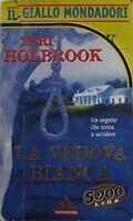 La Vedova Bianca,Holbrook Teri  ,Mondadori,1999