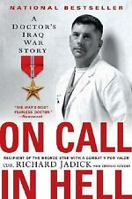 On Call in Hell : A Doctor's Iraq War Story by Cdr. Richard Jadick, Richard Jadi