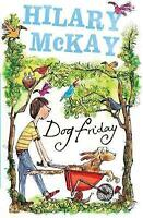 Dog Friday (Dog Friday Trilogy) by Mckay, Hilary, Good Used Book (Paperback) Fas