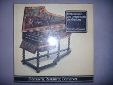 Restauration des Instruments de Musique: Découvrir, Restaurer, Conserver, BE