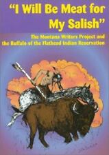 """""""I Will Be Meat for My Salish"""": The Montana Writers Project and the Buffalo of"""