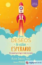 TUS DESEOS TE ESTAN ESPERANDO. NUEVO. ENVÍO URGENTE (Librería Agapea)