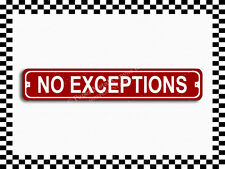 (SA-1288) No Exceptions Street Sign 3x18 Metal Plaque